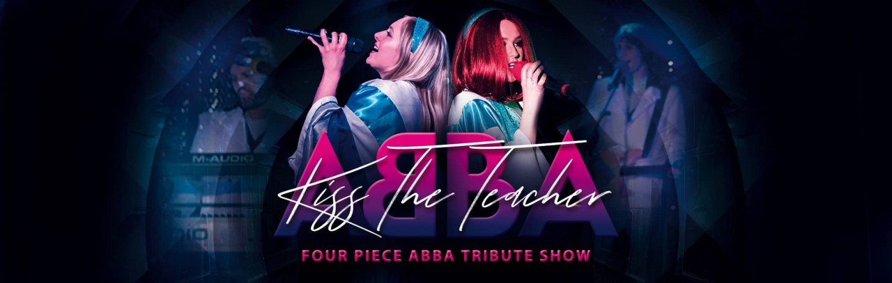 Now booking 2022 for Kiss the Teacher ABBA Tribute band